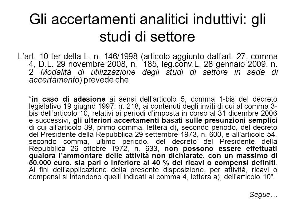 Gli accertamenti analitici induttivi: gli studi di settore Lart. 10 ter della L. n. 146/1998 (articolo aggiunto dallart. 27, comma 4, D.L. 29 novembre