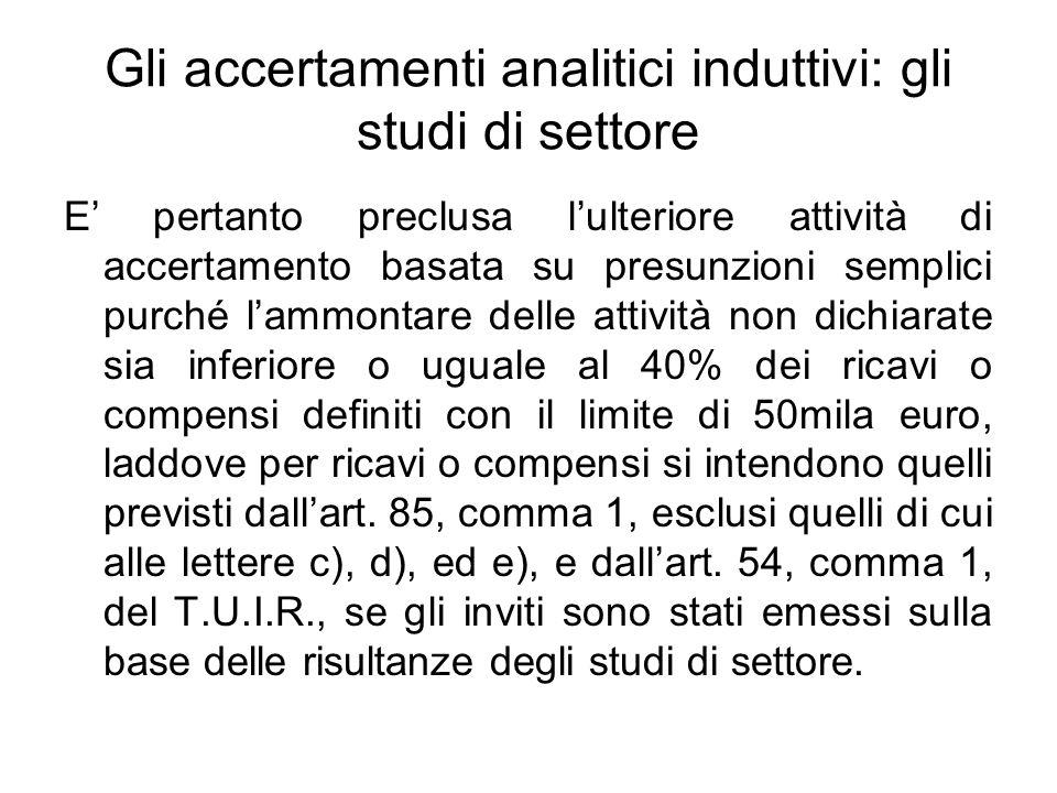 Gli accertamenti analitici induttivi: gli studi di settore E pertanto preclusa lulteriore attività di accertamento basata su presunzioni semplici purc