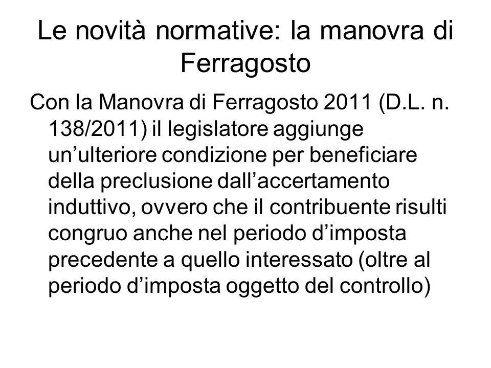 Le novità normative: la manovra di Ferragosto Con la Manovra di Ferragosto 2011 (D.L. n. 138/2011) il legislatore aggiunge unulteriore condizione per