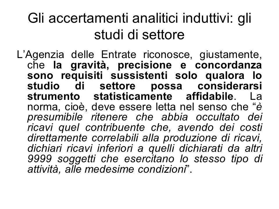 Gli accertamenti analitici induttivi: gli studi di settore LAgenzia delle Entrate riconosce, giustamente, che la gravità, precisione e concordanza son