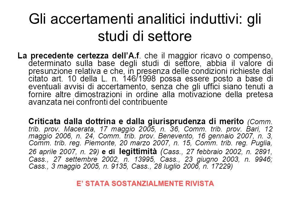 Gli accertamenti analitici induttivi: gli studi di settore La precedente certezza dellA.f. che il maggior ricavo o compenso, determinato sulla base de