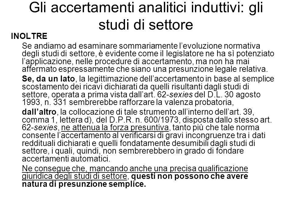 Gli accertamenti analitici induttivi: gli studi di settore INOLTRE Se andiamo ad esaminare sommariamente levoluzione normativa degli studi di settore,