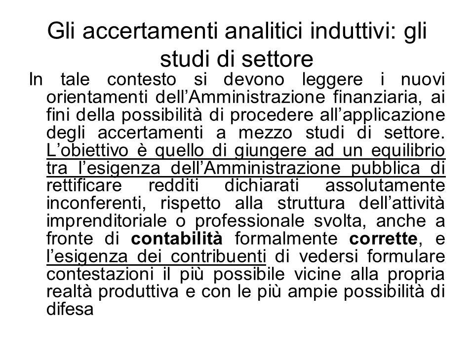Gli accertamenti analitici induttivi: gli studi di settore In tale contesto si devono leggere i nuovi orientamenti dellAmministrazione finanziaria, ai