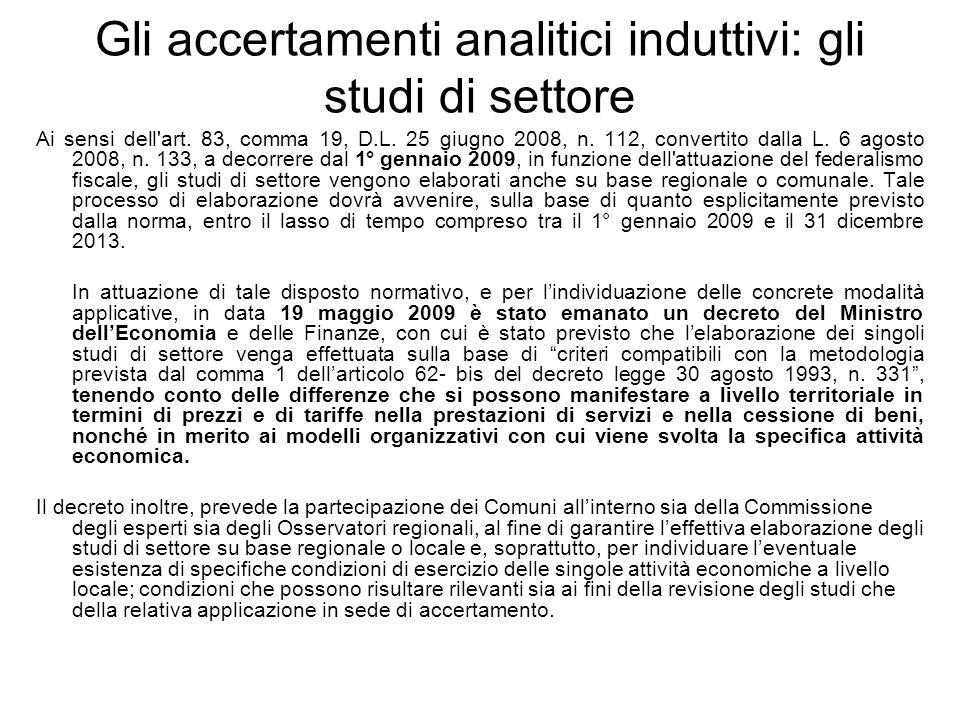 Gli accertamenti analitici induttivi: gli studi di settore Ai sensi dell'art. 83, comma 19, D.L. 25 giugno 2008, n. 112, convertito dalla L. 6 agosto