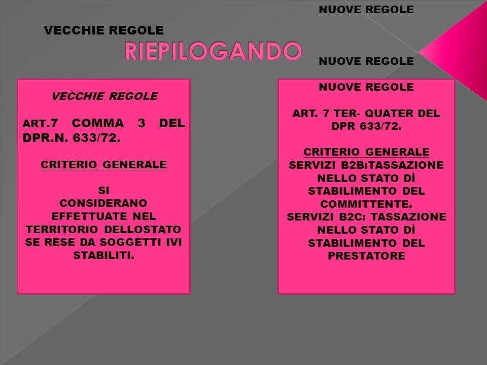 VECCHIE REGOLE ART.7 COMMA 3 DEL DPR.N. 633/72.