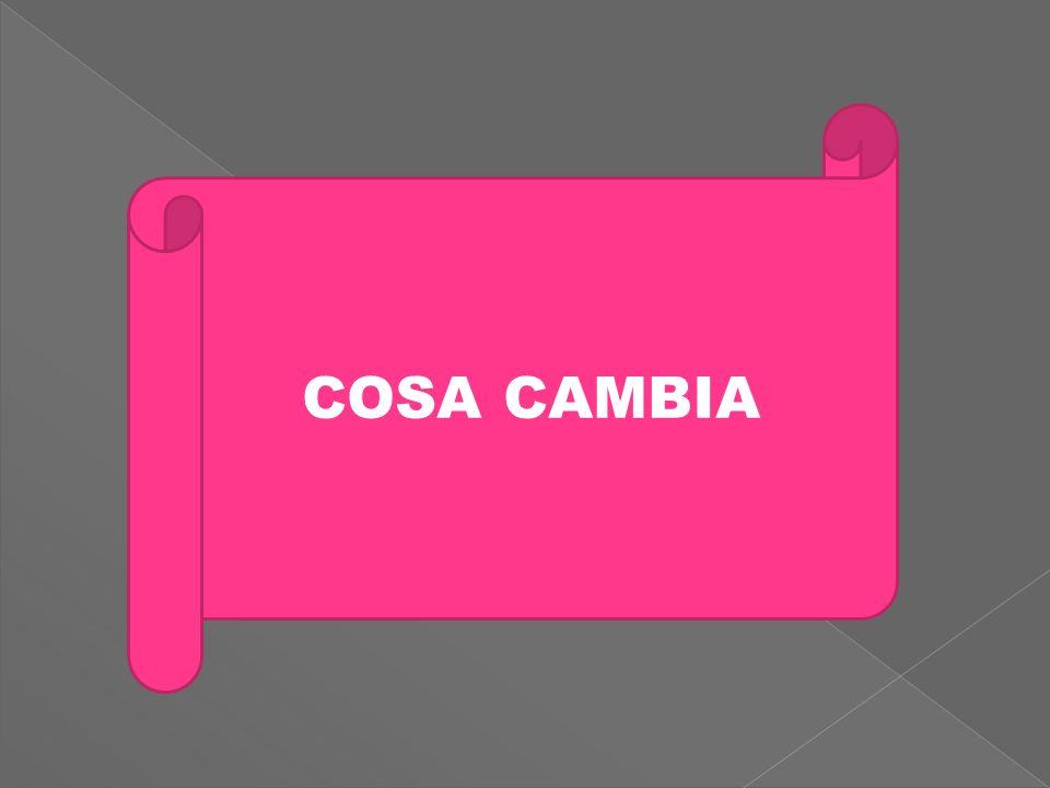 COSA CAMBIA