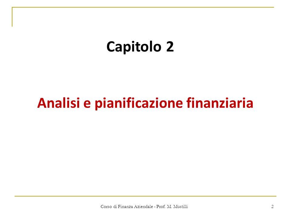 Capitolo 2 Analisi e pianificazione finanziaria 2 Corso di Finanza Aziendale - Prof. M. Mustilli