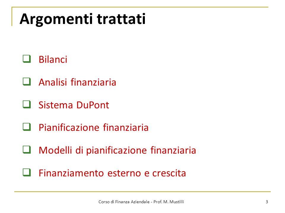 Argomenti trattati 3 Bilanci Analisi finanziaria Sistema DuPont Pianificazione finanziaria Modelli di pianificazione finanziaria Finanziamento esterno