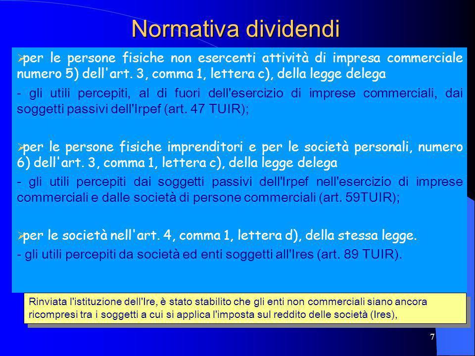 7 Normativa dividendi per le persone fisiche non esercenti attività di impresa commerciale numero 5) dell'art. 3, comma 1, lettera c), della legge del