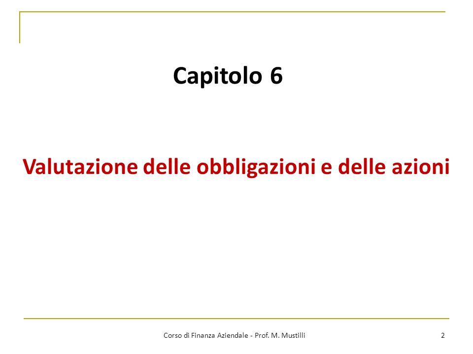 Capitolo 6 Valutazione delle obbligazioni e delle azioni 2 Corso di Finanza Aziendale - Prof. M. Mustilli
