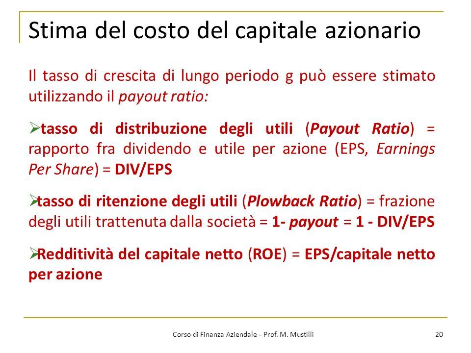 Stima del costo del capitale azionario 20Corso di Finanza Aziendale - Prof. M. Mustilli Il tasso di crescita di lungo periodo g può essere stimato uti
