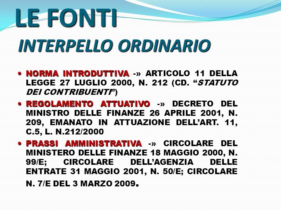 LE FONTI INTERPELLO ORDINARIO NORMA INTRODUTTIVA NORMA INTRODUTTIVA -» ARTICOLO 11 DELLA LEGGE 27 LUGLIO 2000, N. 212 (CD. STATUTO DEI CONTRIBUENTI) R