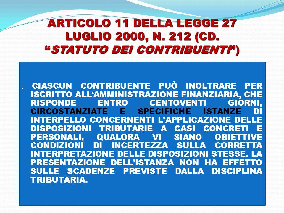 ARTICOLO 11 DELLA LEGGE 27 LUGLIO 2000, N. 212 (CD.STATUTO DEI CONTRIBUENTI). CIASCUN CONTRIBUENTE PUÒ INOLTRARE PER ISCRITTO ALLAMMINISTRAZIONE FINAN
