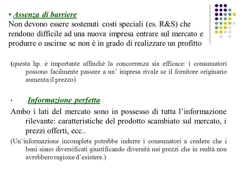 Assenza di barriere Non devono essere sostenuti costi speciali (es.