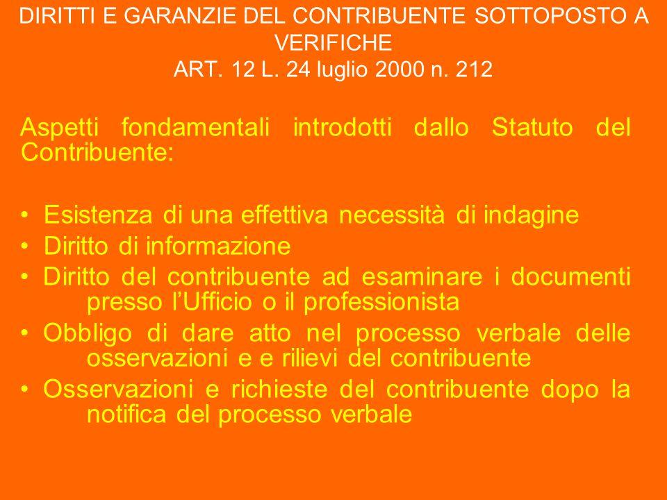 DIRITTI E GARANZIE DEL CONTRIBUENTE SOTTOPOSTO A VERIFICHE ART. 12 L. 24 luglio 2000 n. 212 Aspetti fondamentali introdotti dallo Statuto del Contribu