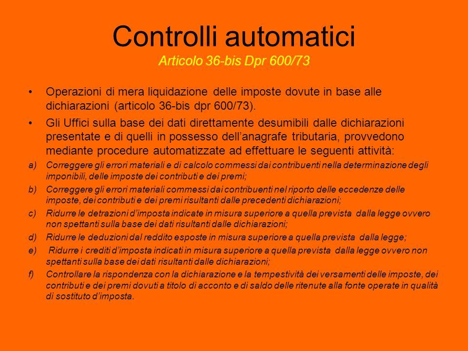 Controlli automatici Articolo 36-bis Dpr 600/73 Operazioni di mera liquidazione delle imposte dovute in base alle dichiarazioni (articolo 36-bis dpr 6