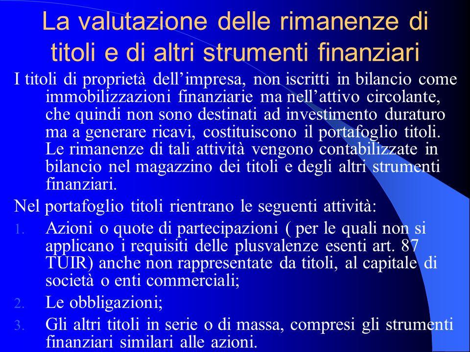 La valutazione delle rimanenze di titoli e di altri strumenti finanziari I titoli di proprietà dellimpresa, non iscritti in bilancio come immobilizzaz