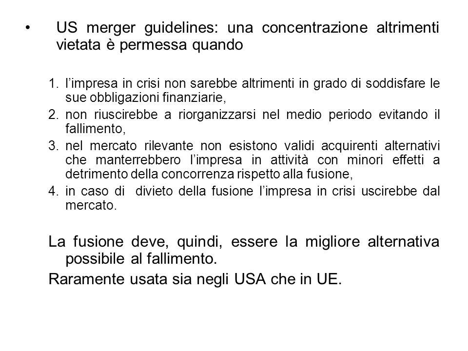 US merger guidelines: una concentrazione altrimenti vietata è permessa quando 1.limpresa in crisi non sarebbe altrimenti in grado di soddisfare le sue