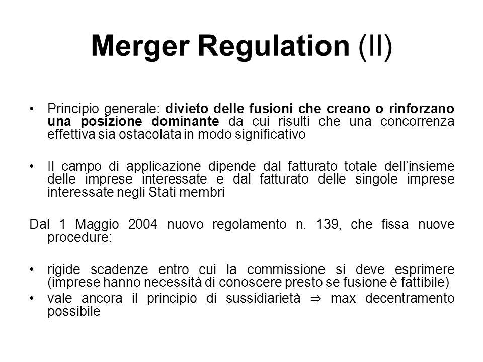 Merger Regulation (II) Principio generale: divieto delle fusioni che creano o rinforzano una posizione dominante da cui risulti che una concorrenza ef