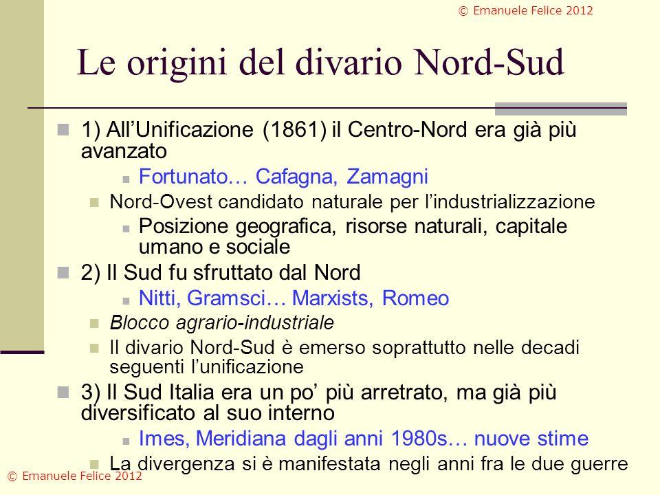 Le origini del divario Nord-Sud 1) AllUnificazione (1861) il Centro-Nord era già più avanzato Fortunato… Cafagna, Zamagni Nord-Ovest candidato natural