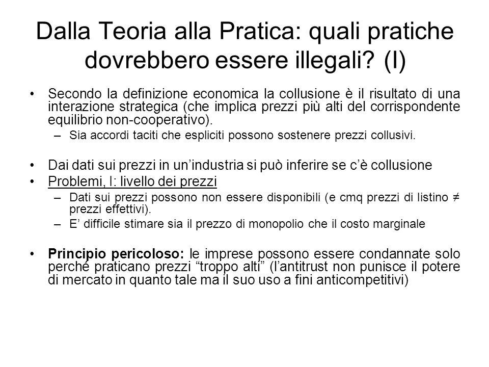 Dalla Teoria alla Pratica: quali pratiche dovrebbero essere illegali? (I) Secondo la definizione economica la collusione è il risultato di una interaz