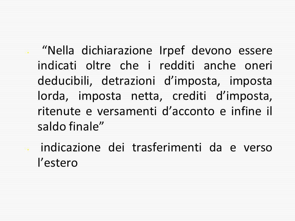 Nella dichiarazione Irpef devono essere indicati oltre che i redditi anche oneri deducibili, detrazioni dimposta, imposta lorda, imposta netta, credit