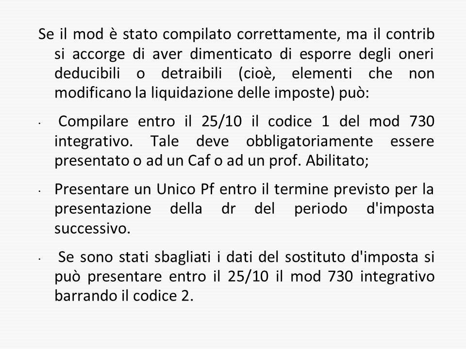 Se il mod è stato compilato correttamente, ma il contrib si accorge di aver dimenticato di esporre degli oneri deducibili o detraibili (cioè, elementi