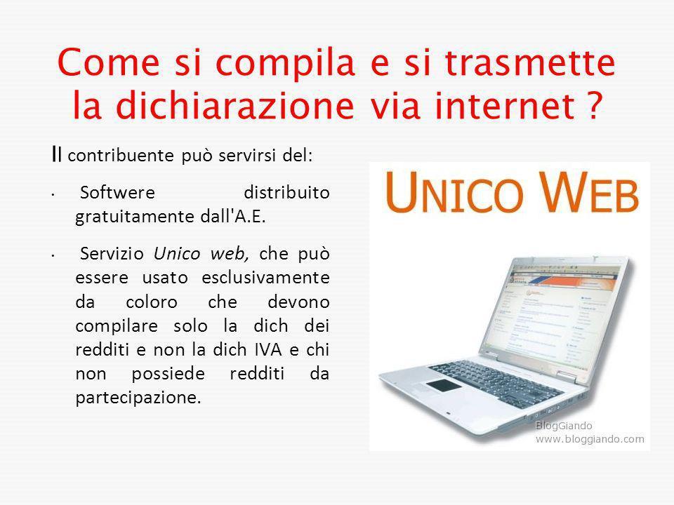 Come si compila e si trasmette la dichiarazione via internet ? I l contribuente può servirsi del: Softwere distribuito gratuitamente dall'A.E. Servizi