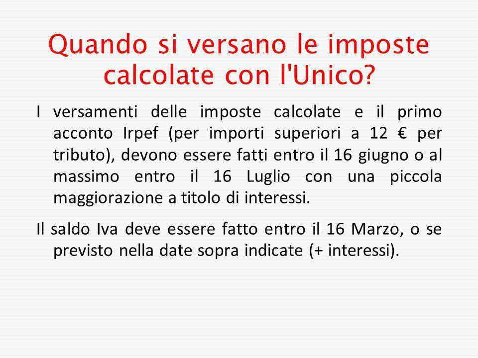 Quando si versano le imposte calcolate con l'Unico? I versamenti delle imposte calcolate e il primo acconto Irpef (per importi superiori a 12 per trib