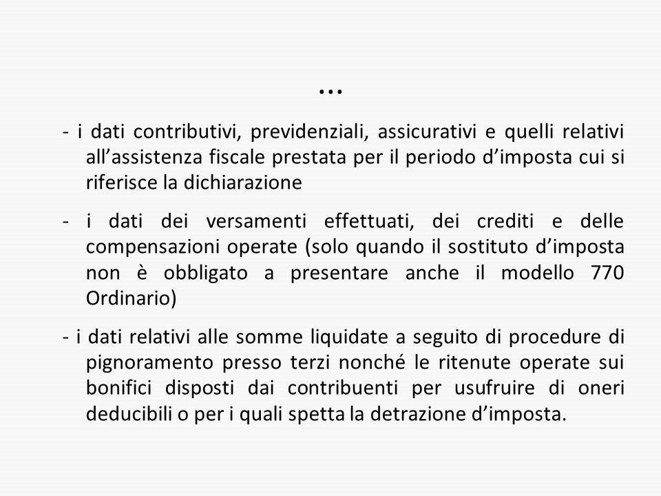 ... - i dati contributivi, previdenziali, assicurativi e quelli relativi allassistenza fiscale prestata per il periodo dimposta cui si riferisce la di