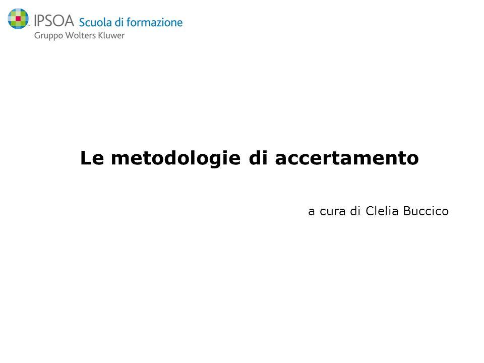 a cura di Clelia Buccico Le metodologie di accertamento