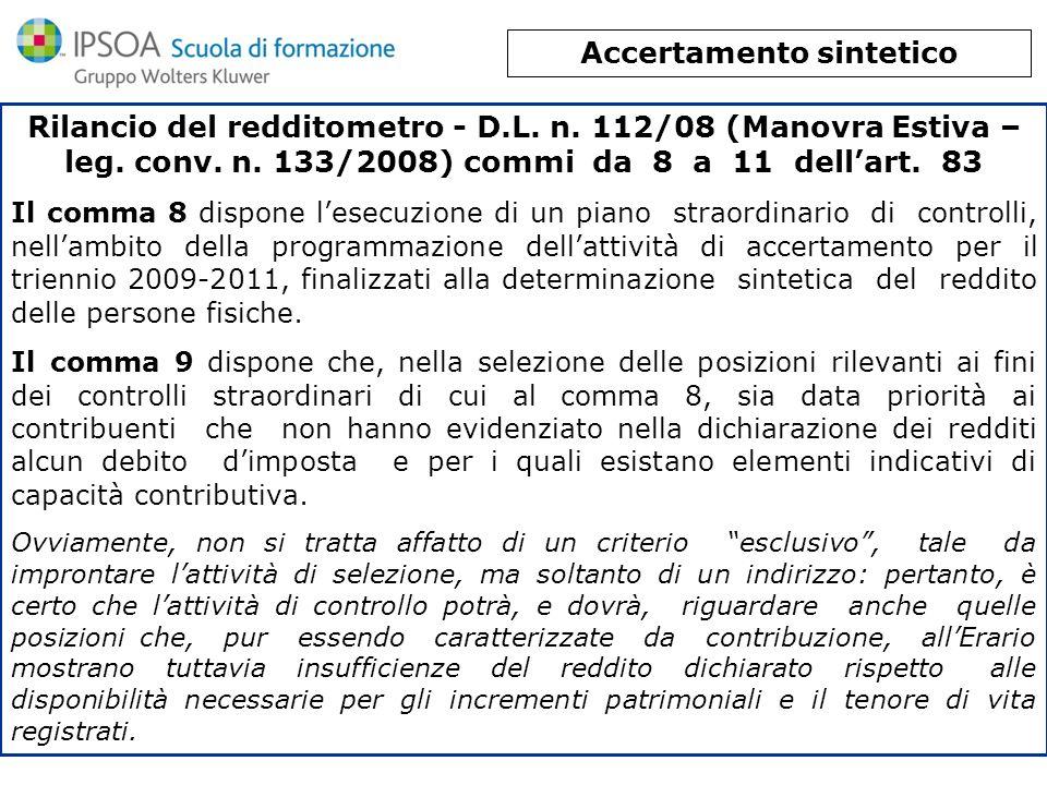 Rilancio del redditometro - D.L. n. 112/08 (Manovra Estiva – leg. conv. n. 133/2008) commi da 8 a 11 dellart. 83 Il comma 8 dispone lesecuzione di un