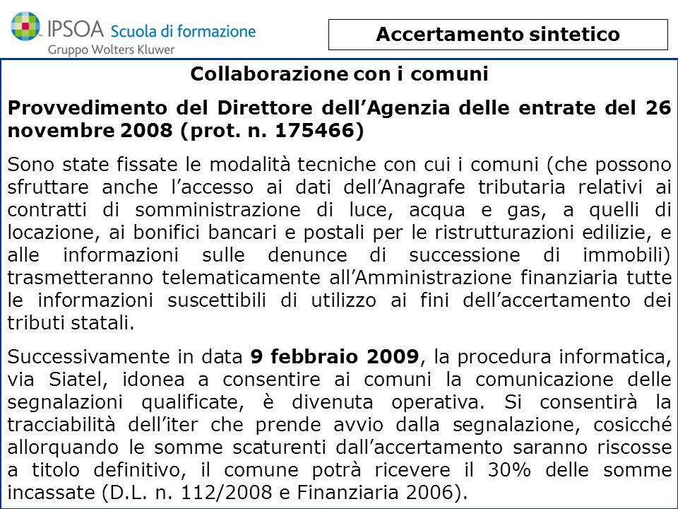 Accertamento sintetico Collaborazione con i comuni Provvedimento del Direttore dellAgenzia delle entrate del 26 novembre 2008 (prot. n. 175466) Sono s
