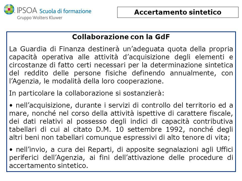 Accertamento sintetico Collaborazione con la GdF La Guardia di Finanza destinerà unadeguata quota della propria capacità operativa alle attività dacqu