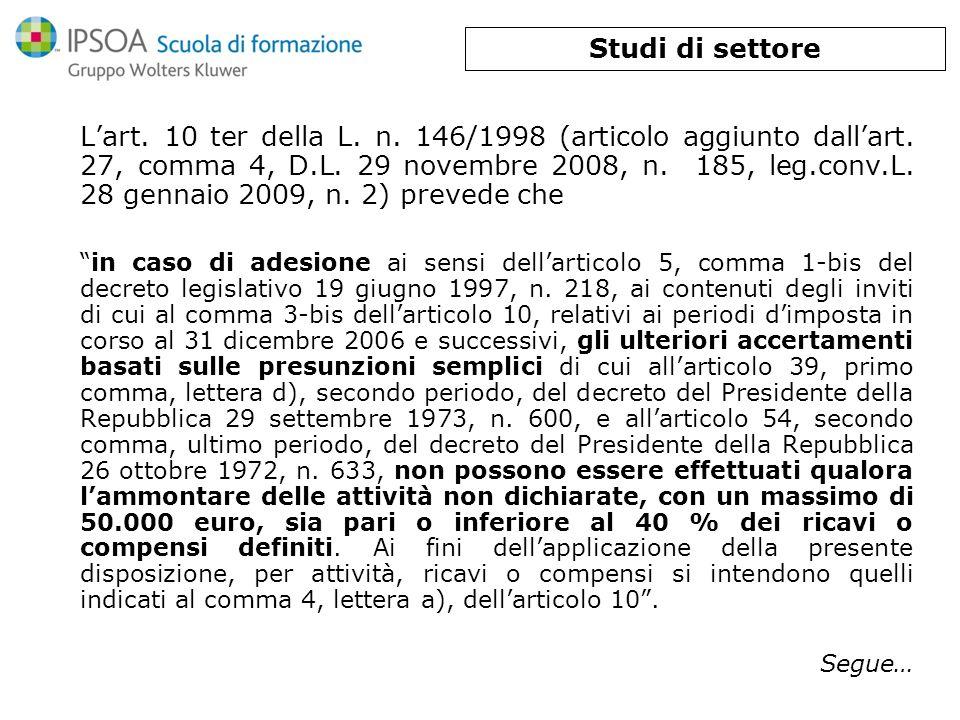 Lart. 10 ter della L. n. 146/1998 (articolo aggiunto dallart. 27, comma 4, D.L. 29 novembre 2008, n. 185, leg.conv.L. 28 gennaio 2009, n. 2) prevede c