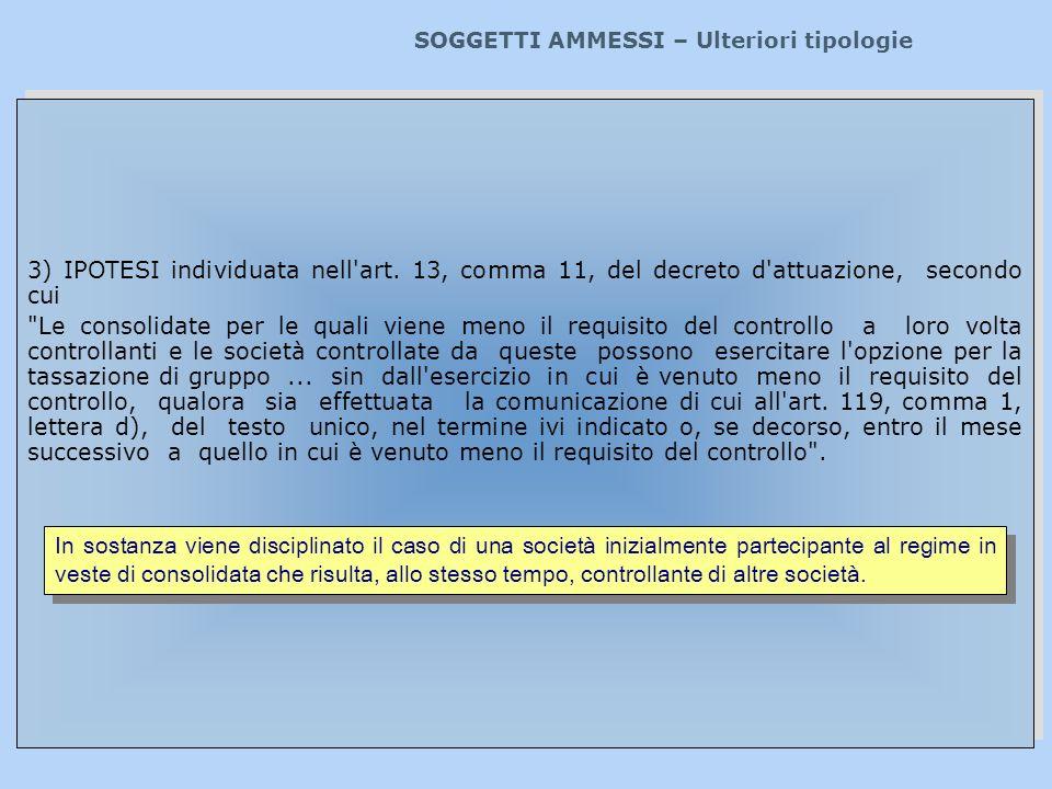 3) IPOTESI individuata nell'art. 13, comma 11, del decreto d'attuazione, secondo cui