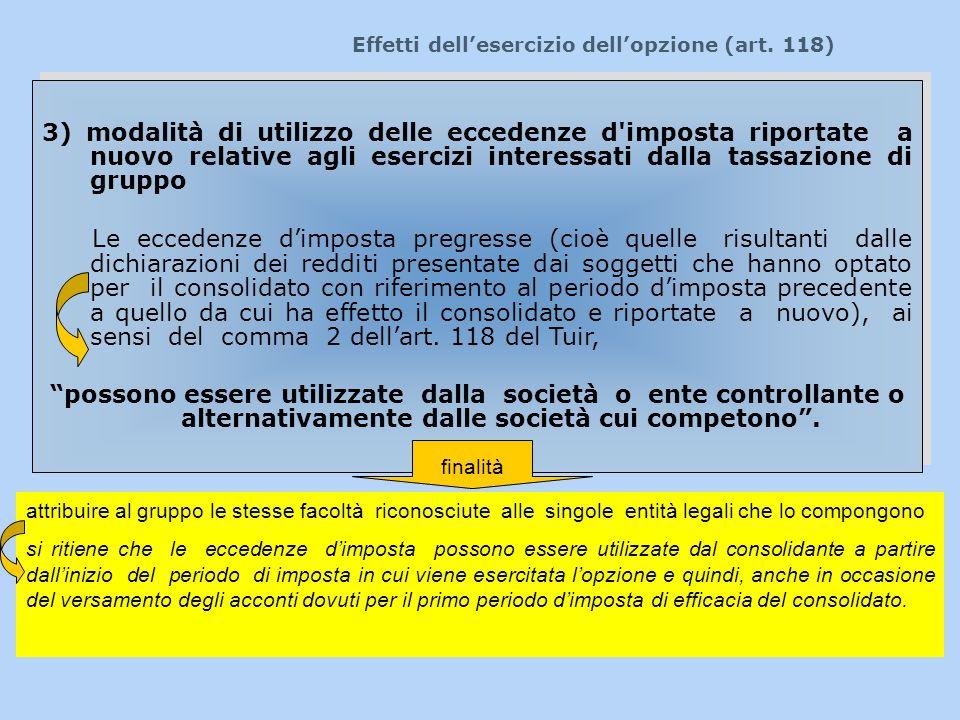 Effetti dellesercizio dellopzione (art. 118) 3) modalità di utilizzo delle eccedenze d'imposta riportate a nuovo relative agli esercizi interessati da