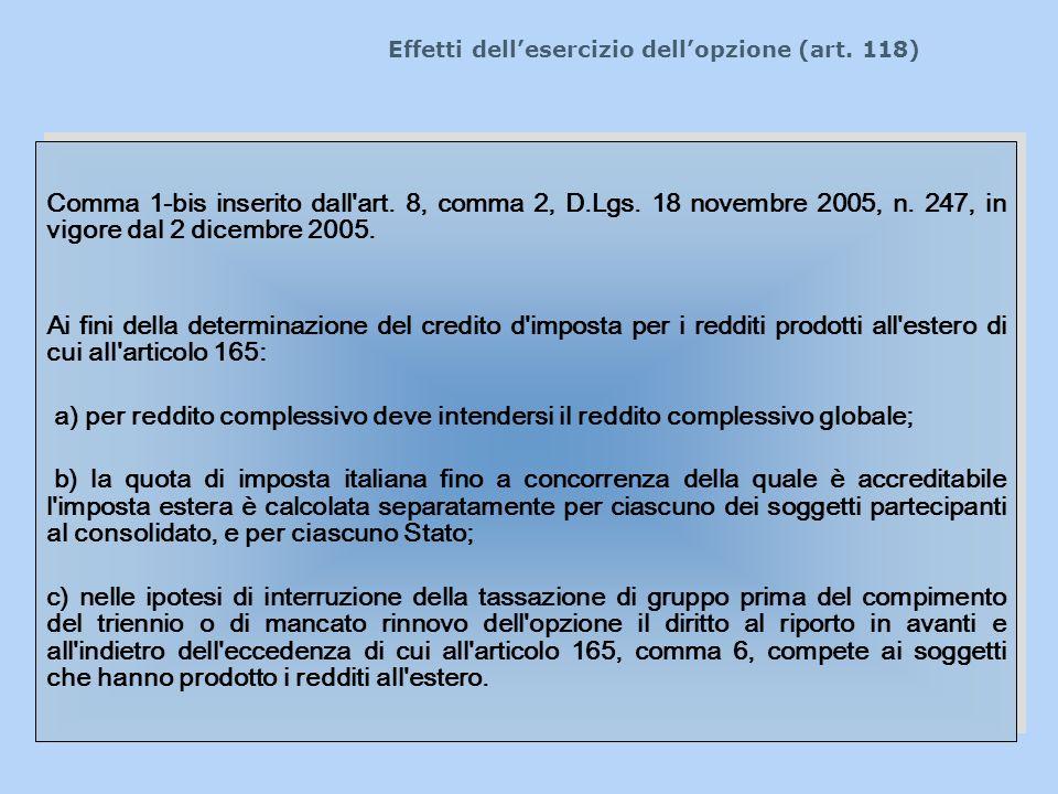 Effetti dellesercizio dellopzione (art. 118) Comma 1-bis inserito dall'art. 8, comma 2, D.Lgs. 18 novembre 2005, n. 247, in vigore dal 2 dicembre 2005