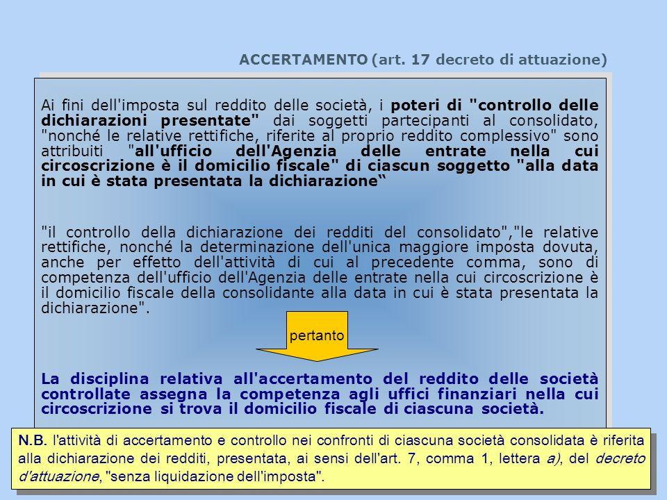 ACCERTAMENTO (art. 17 decreto di attuazione) Ai fini dell'imposta sul reddito delle società, i poteri di