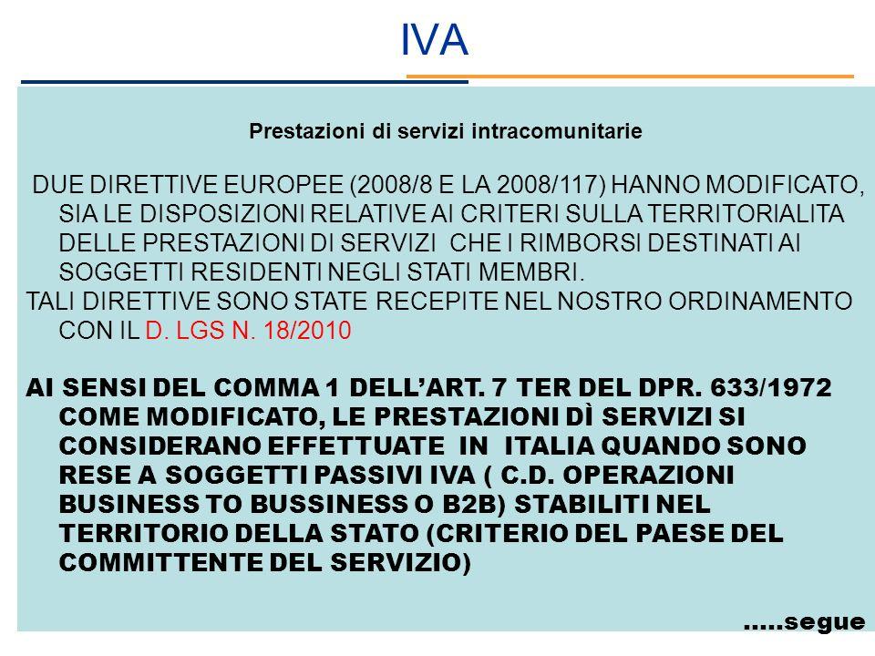 IVA Prestazioni di servizi intracomunitarie DUE DIRETTIVE EUROPEE (2008/8 E LA 2008/117) HANNO MODIFICATO, SIA LE DISPOSIZIONI RELATIVE AI CRITERI SUL