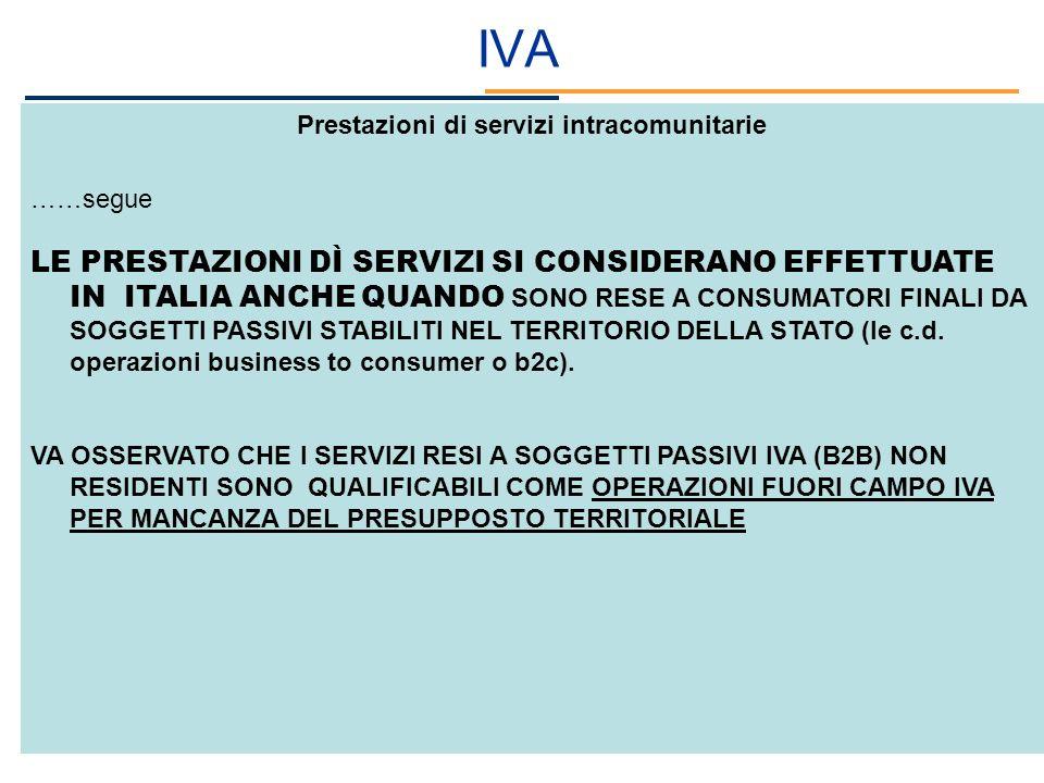 IVA Prestazioni di servizi intracomunitarie ……segue LE PRESTAZIONI DÌ SERVIZI SI CONSIDERANO EFFETTUATE IN ITALIA ANCHE QUANDO SONO RESE A CONSUMATORI