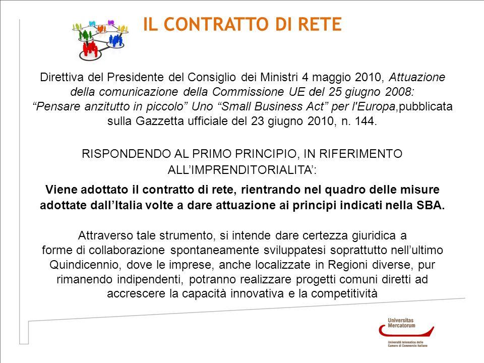 IL CONTRATTO DI RETE Direttiva del Presidente del Consiglio dei Ministri 4 maggio 2010, Attuazione della comunicazione della Commissione UE del 25 giu