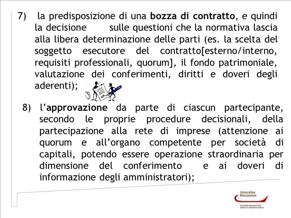 7) la predisposizione di una bozza di contratto, e quindi la decisione sulle questioni che la normativa lascia alla libera determinazione delle parti