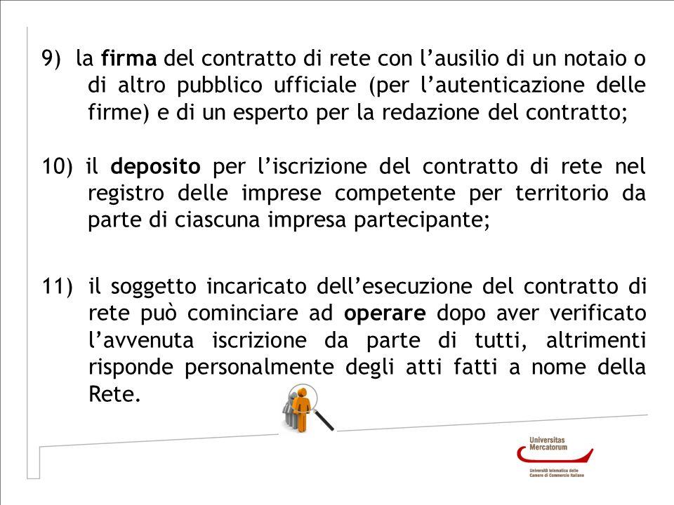 9) la firma del contratto di rete con lausilio di un notaio o di altro pubblico ufficiale (per lautenticazione delle firme) e di un esperto per la red