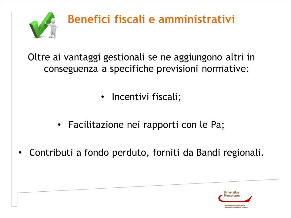 Oltre ai vantaggi gestionali se ne aggiungono altri in conseguenza a specifiche previsioni normative: Incentivi fiscali; Facilitazione nei rapporti co