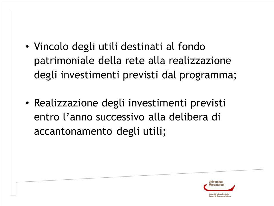 Vincolo degli utili destinati al fondo patrimoniale della rete alla realizzazione degli investimenti previsti dal programma; Realizzazione degli inves
