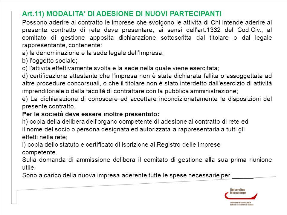 Art.11) MODALITA' DI ADESIONE DI NUOVI PARTECIPANTI Possono aderire al contratto le imprese che svolgono le attività di Chi intende aderire al present