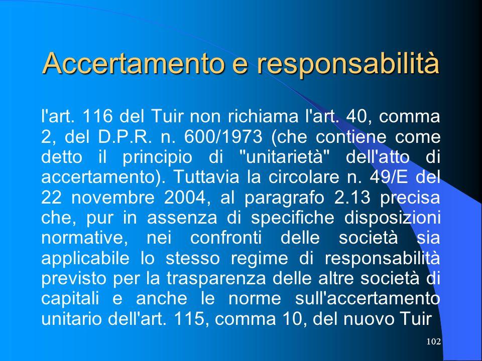 102 Accertamento e responsabilità l'art. 116 del Tuir non richiama l'art. 40, comma 2, del D.P.R. n. 600/1973 (che contiene come detto il principio di