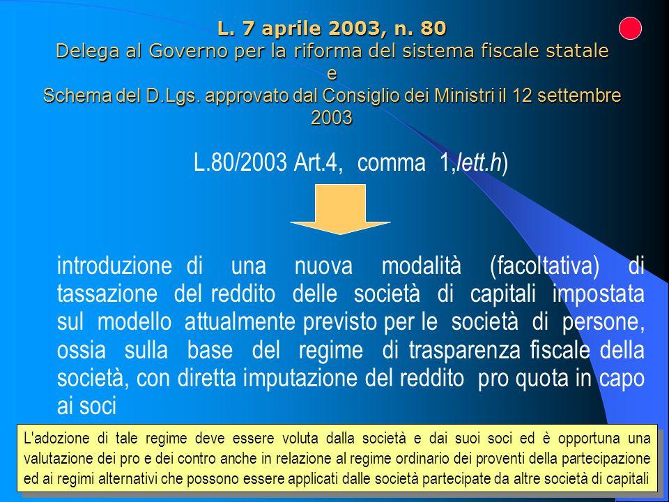 2 L. 7 aprile 2003, n. 80 Delega al Governo per la riforma del sistema fiscale statale e Schema del D.Lgs. approvato dal Consiglio dei Ministri il 12