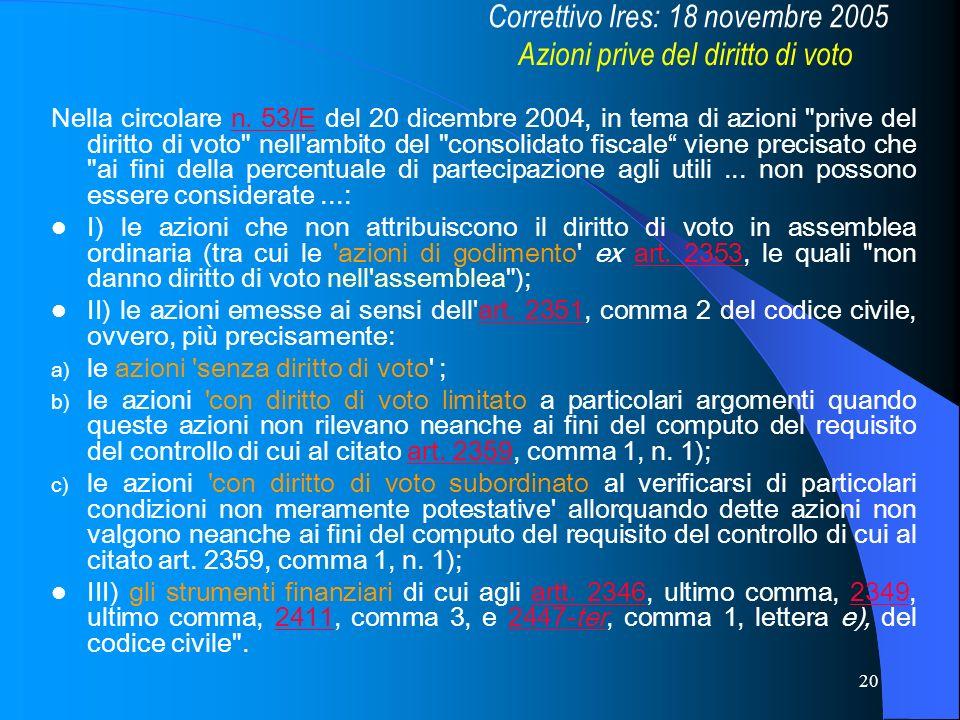 20 Nella circolare n. 53/E del 20 dicembre 2004, in tema di azioni